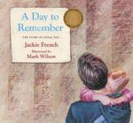 A Day to Remember : The Story of Anzac Day - Jackie French