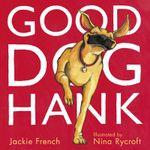 Good Dog, Hank! - Jackie French