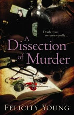 A Dissection of Murder - Felicity Young