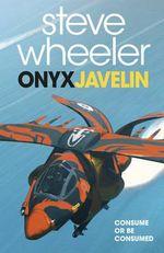 Onyx Javelin : Fury of Aces - Steve Wheeler