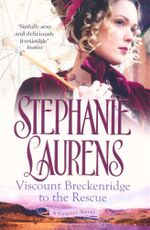 Viscount Breckenridge to the Rescue : Three heroes, three rescues, three weddings - Stephanie Laurens