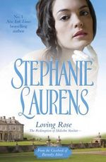 Loving Rose : The Redemption of Malcolm Sinclair - Stephanie Laurens
