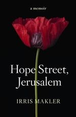 Hope Street, Jerusalem : A Memoir - Irris Makler