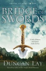 Bridge of Swords : Empire of Bones : Book 1 - Duncan Lay