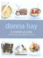 A Cook's Guide  : The Best of Donna Hay Magazine's How to Cook - Donna Hay