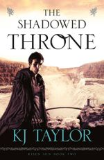 The Shadowed Throne : Risen Sun Series : Book 2  - K.J. Taylor