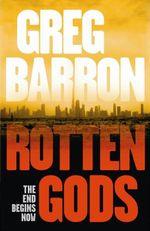 Rotten Gods - Greg Barron