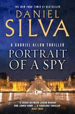 Portrait of a Spy : Gabriel Allon Series: Book 11 - Daniel Silva
