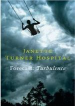 Forecast : Turbulence - Janette Turner Hospital