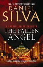 The Fallen Angel + FREE copy of Portrait of a Spy (while stocks last) - Daniel Silva