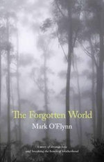 The Forgotten World - Mark O'Flynn