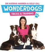 Wonderdogs : Tricks and Training - Katrina Warren