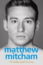 Twists and Turns - Matthew Mitcham
