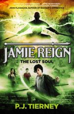 Jamie Reign the Lost Soul - P.J. Tierney
