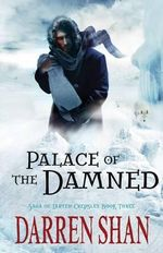Palace of the Damned : Saga of Larten Crepsley : Book 3 - Darren Shan