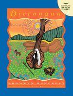Dirrangun : Australian Children's Classics - Bronwyn Bancroft