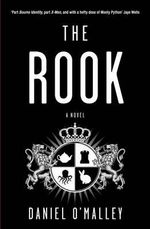 The Rook : Winner of the 2013 Aurealis Award for Best Science Fiction Novel - Daniel O'Malley