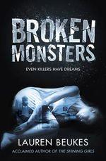 Broken Monsters  : Even Killers Have Dreams - Lauren Beukes
