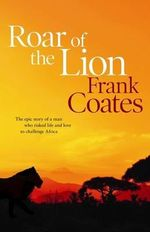Roar of the Lion - Frank Coates