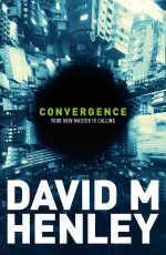 Convergence : The Pierre Jnr Trilogy : Book 3 - David M. Henley
