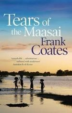 Tears of the Maasai - Frank Coates