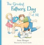 The Greatest Father's Day of All - Anne Mangan