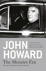 The Menzies Era - John Howard