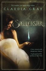 Spellcaster : A Spellcaster Novel : Book 1 - Claudia Gray