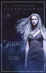 Steadfast : A Spellcaster Novel : Book 2 - Claudia Gray