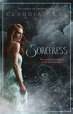 Sorceress : Spellcaster - Claudia Gray
