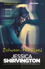 Between the Lives - Jessica Shirvington