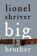 Big Brother - Lionel Shriver