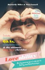 Loveability : an Empowered Girl's Guide to Dating and Relationships - Dannielle Miller