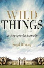 Wild Things - Brigid Delaney