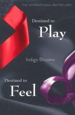 Destined to Play / Destined to Feel : Avalon Trilogy : Book 1 & 2 - Indigo Bloome