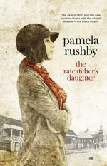 The Ratcatcher's Daughter - Pamela Rushby