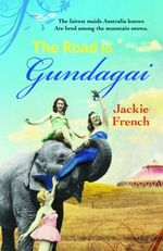 Down the Road to Gundagai - Jackie French