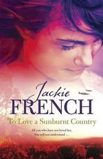 To Love a Sunburnt Country - Jackie French