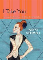 I Take You : Signed copies available for preorder - limited stock - hurry! - Nikki Gemmell