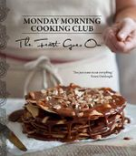 The Feast Goes On : Monday Morning Cooking Club - Monday Morning Cooking Club