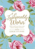 Fashionably Worn : How to fill your home with divine vintage treasures - Leigh Ann Pow