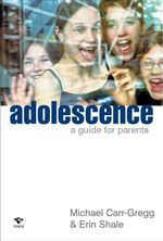 Adolescence : A Guide for Parents - Michael Carr Gregg