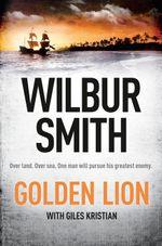 The Golden Lion - Wilbur Smith