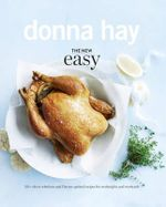 The New Easy - Order Now For Your Chance to Win!*  : 135+ clever solutions and flavour-packed recipes for weeknights and weekends - Donna Hay