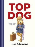 Top Dog - Rod Clement