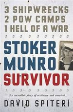 Stoker Munro, Survivor - David Spiteri