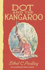 Dot and the Kangaroo - Ethel C. Pedley