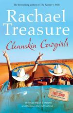Cleanskin Cowgirls -   Order Now For Your Chance to Win!*  : Includes Free Song By the Wolfe Bros - Rachael Treasure