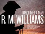 I Once Met a Man - R.M. Williams