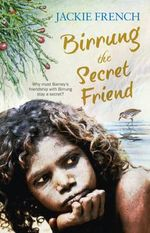 Birrung : the Secret Friend - Jackie French